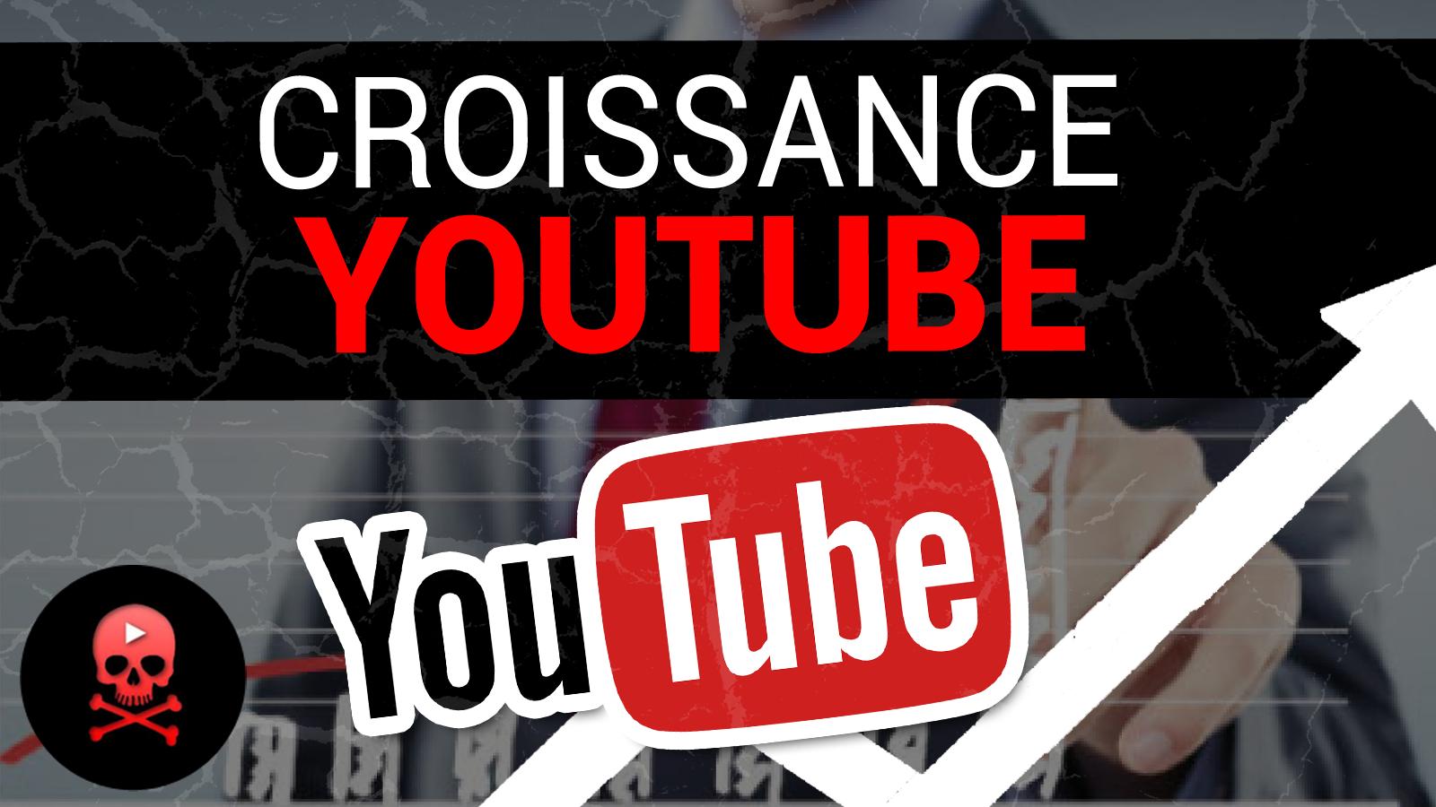 croissance youtube