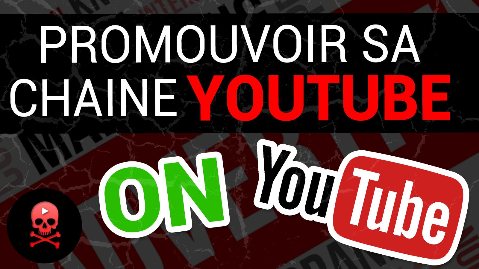 promouvoir sa chaîne Youtube sur Youtube